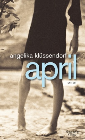 Angelika Klüssendorf: April