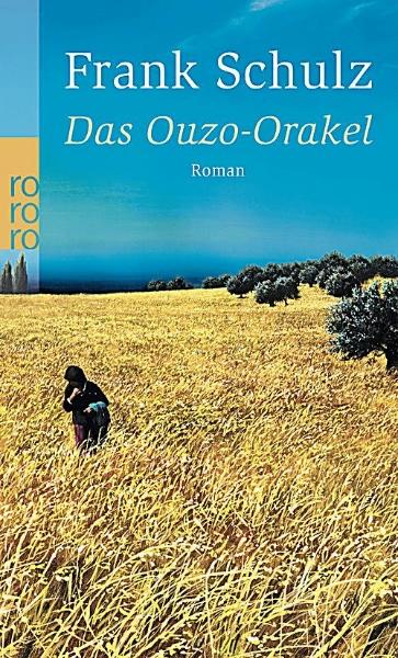 Frank Schulz: Das Ouzo Orakel