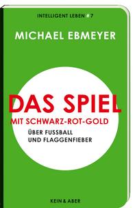 Michael Ebmeyer: Das Spiel mit Schwarz-Rot-Gold