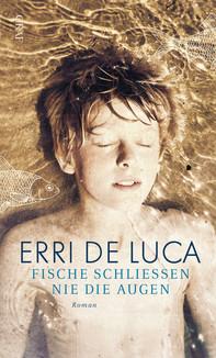 Erri de Luca: Fische schließen nie die Augen