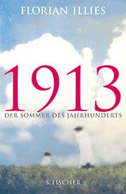 Florian Illies: 1913 - Der Sommer des Jahrhunderts