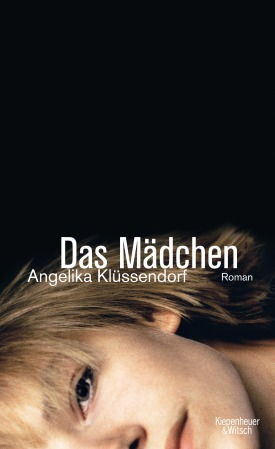 Angelika Klüssendorf: Das Mädchen