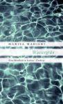 Marisa Madieri: Wassergrün - Eine Kindheit in Istrien