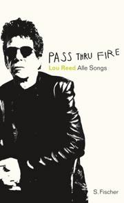 Lou Reed: Pass Thru Fire