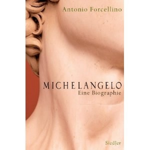 Antonio Forcellino: Michelangelo