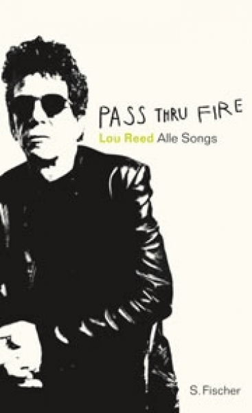 Lou Reed: Pass Thru Fire