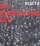 Michael Ruetz: DIE UNBEQUEME ZEIT – DAS JAHRZEHNT UM 1968