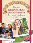 Sarah Wiener: Meine kulinarisch Reise durch Frankreich
