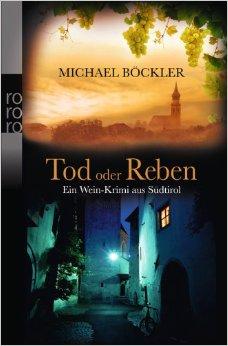 Michael Böckler: Tod oder Reben