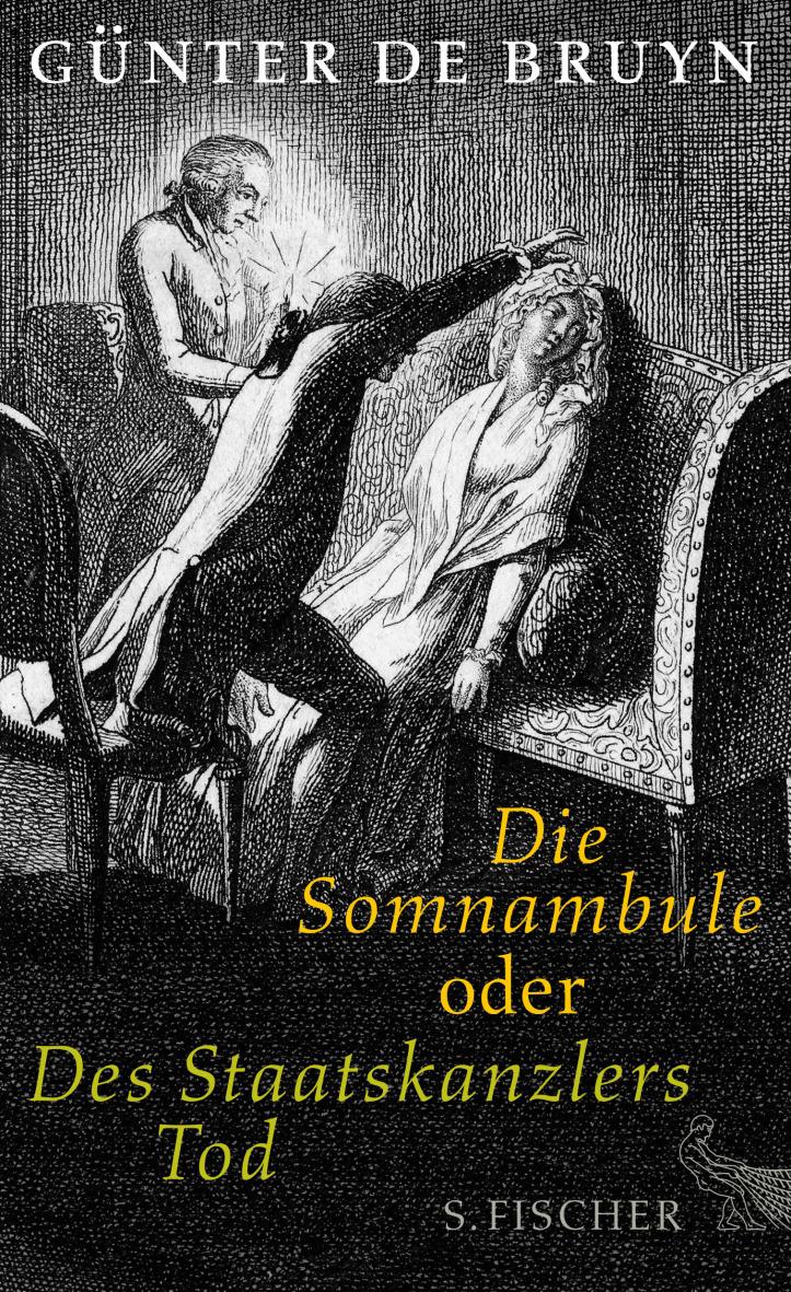 Günter de Bruyn: Die Somnambule oder Des Staatskanzlers Tod
