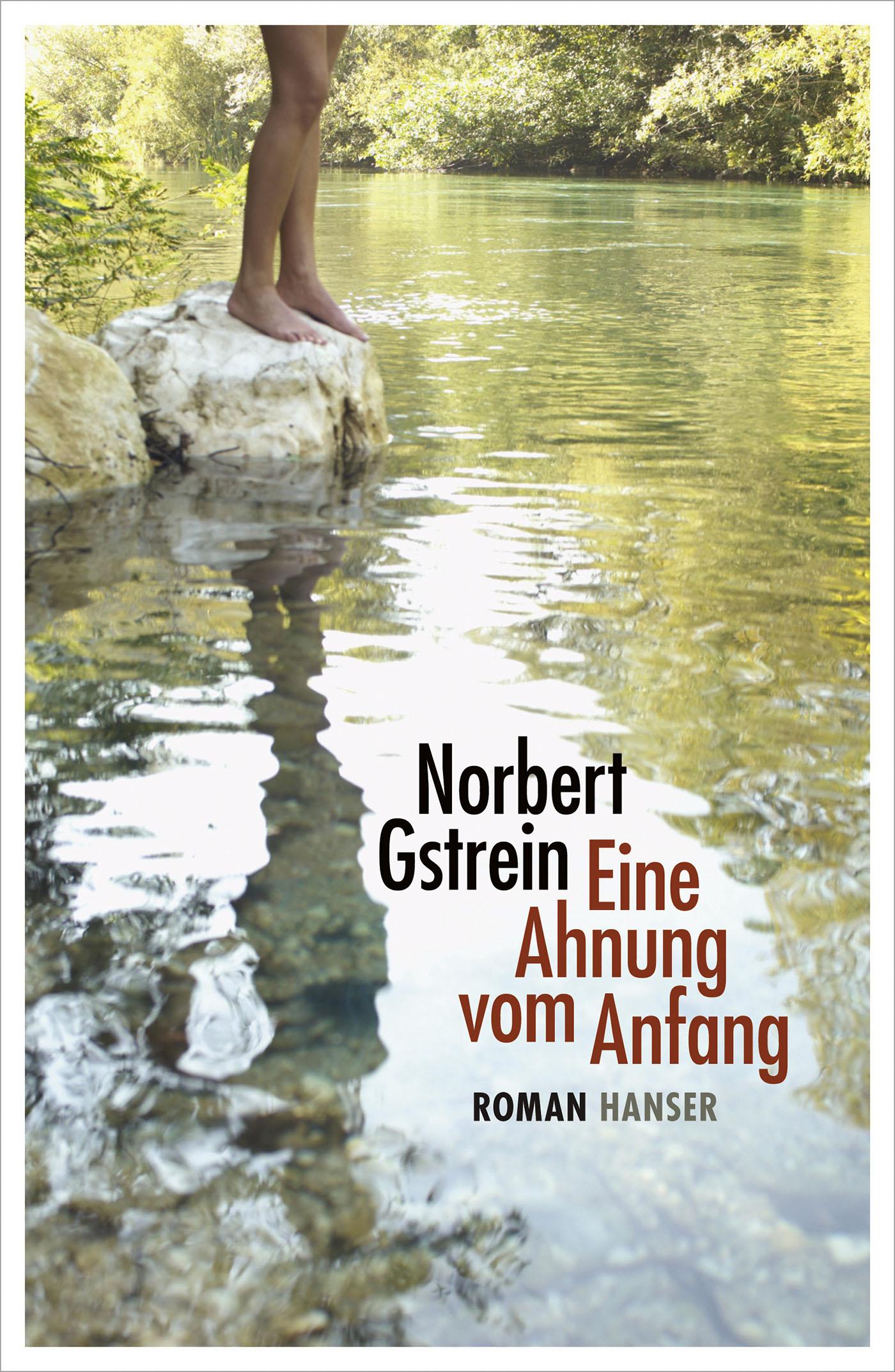 Norbert Gstrein: Eine Ahnung vom Anfang