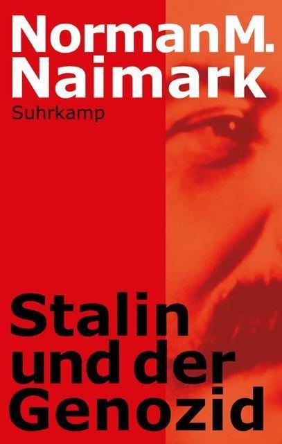 Norman M. Naimark: Stalin und der Genozid