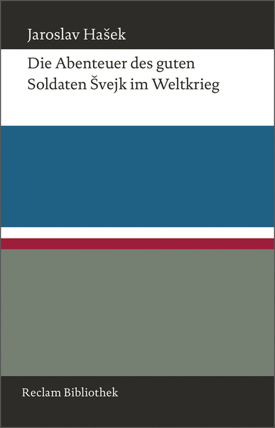 Jaroslav Hasek: Die Abenteuer des guten Soldaten Svejk im Weltkrieg