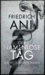 Friedrich Ani: Der namenlose Tag
