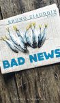Bruno Ziauddin: Bad News