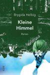 Brygida Helbig: Kleine Himmel