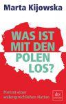 Marta Kijowska: Was ist mit den Polen los?