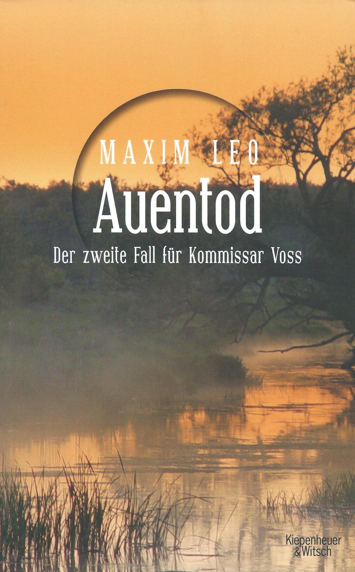 Maxim Leo schickt Kommissar Voss zum Auentod