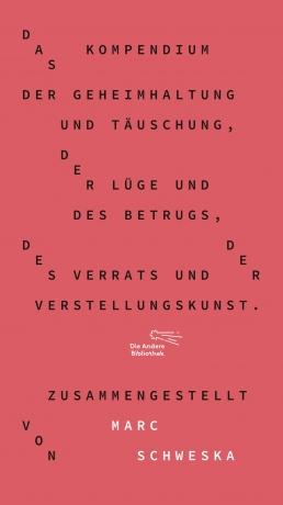 Marc Schweska: Das Kompendium der Geheimhaltung und Täuschung, der Lüge und des Betrugs, des Verrats und der Verstellungskunst