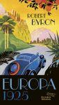 Robert Byron: Europa 1925