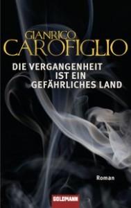 """Gianrico Carofiglio: """"Die Vergangenheit ist ein gefährliches Land"""""""