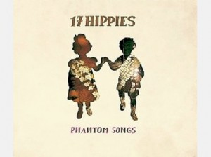 17 Hippies: Pantom Songs