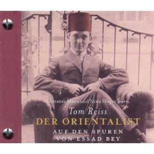 Tom Reiss: Der Oriantalist als Hörbuch