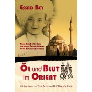 Essad Bey: Öl und Blut im Kaukasus