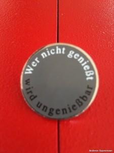 Der Button: Wer nicht genießt, wird ungenießbar!