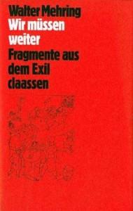 Walter Mehring: Wir müssen weiter