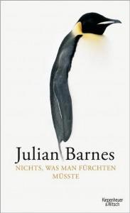 Julian Barnes: Nichts, was man fürchten müsste
