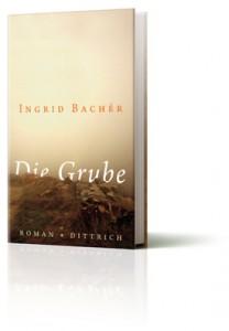 Ingrid Bachér: Die Grube