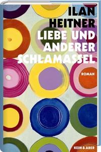 Ilan Heitner: Liebe und anderer Schlamassel