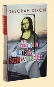 Deborah Dixon: Der Mona Lisa Schwindel