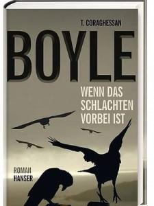 T.C. Boyle: Wenn das Schlachten vorbei ist
