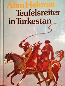 Alim Hekmat: Teufelsreiter in Turkestan