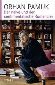 Orhan Pamuk: Der naive und der sentimentalische Romancier