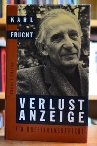Karl Frucht: Verlustanzeige - Ein Überlebensbericht