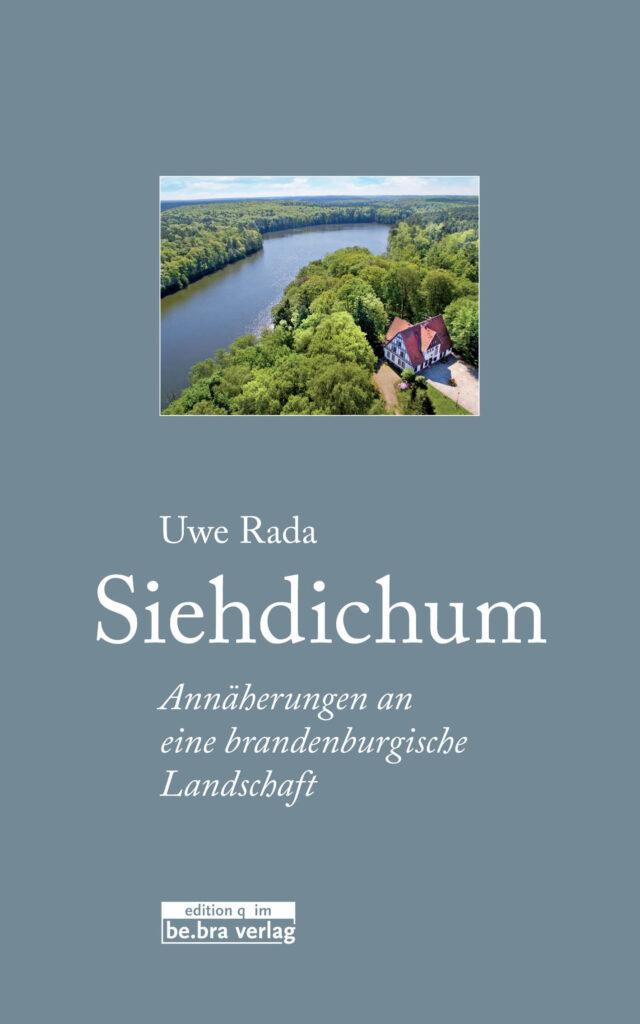 Uwe Rada: Siehdichum