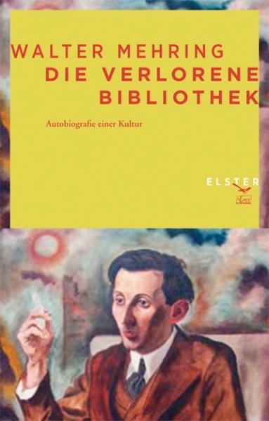 Walter Mehring: Die verlorene Bibliothek - Autobiografie einer Kultur