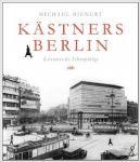 Michael Bienert: Kästners Berlin