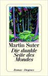 Martin Suter: Die dunkle Seite des Mondes
