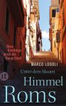 Marco Lodoli: Unter dem blauen Himmel Roms