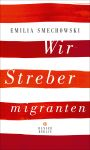 Emilia Smechowski: Wir Strebermigranten