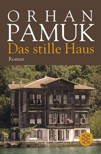 Orhan Pamuk: Das stille Haus